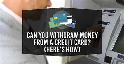 """You can visit your nearest atm and withdraw the required. """"Can You Withdraw Money From a Credit Card?"""" (Here's How) - CardRates.com"""