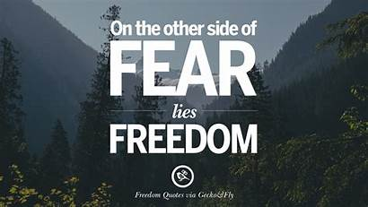 Freedom Quotes Liberty Fear Side Inspiring Lies