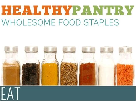Healthy Pantry Recipes Healthy Up Your Pantry Wholesome Food Staples Healthy