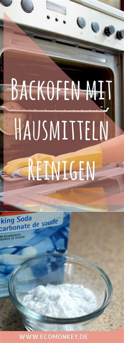 Backofen Reinigen Mit Hausmitteln by Backofen Reinigen Mit Backpulver Natron Anderen