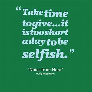 67 Best Quotes ... Selfish Time Quotes