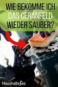Ceranfeld Reinigen Kratzer : ceranfeld reinigen beste tipps tricks aufr umen pinterest ~ Orissabook.com Haus und Dekorationen
