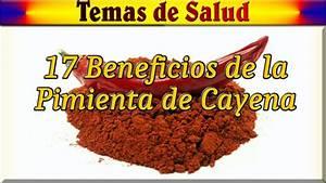 17 beneficios de la pimienta de cayena youtube for 17 beneficios de la pimienta cayena