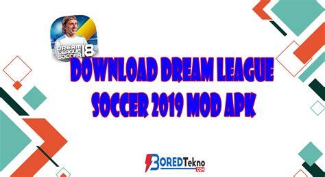 Play in dream league soccer 2019 on pc. Download Dream League Soccer 2019 Mod APK - Boredtekno.com