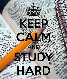 KEEP CALM AND STUDY HARD - KEEP CALM AND CARRY ON Image ...