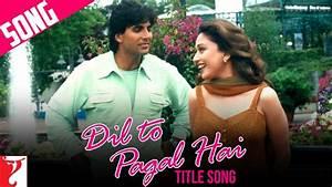Dil To Pagal Hai Title Song | Shah Rukh Khan | Madhuri ...