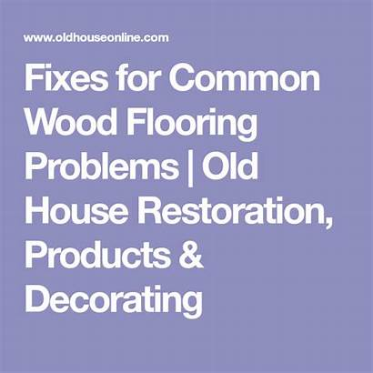 Wood Common Problems Flooring Oldhouseonline Issues