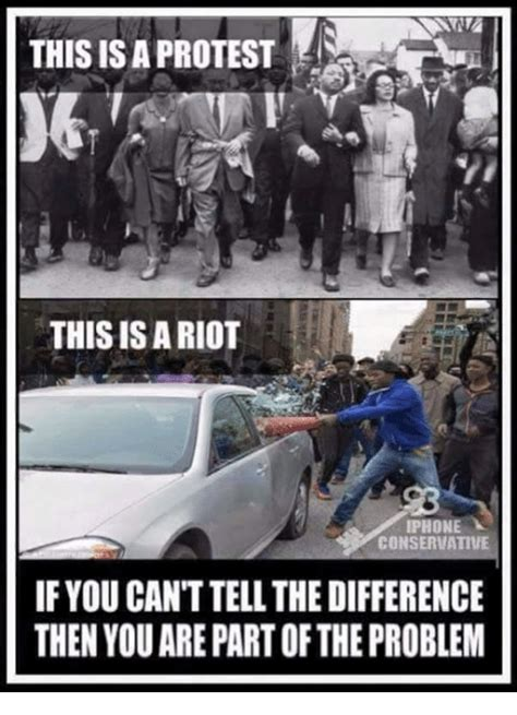 Protest Meme - this is a protest this is a riot iphone conservative if you canttellthe difference then you are
