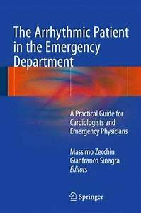 The Arrhythmic Patient In The Emergency Department  A Practical Guide For  New