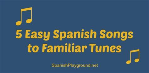 5 Easy Spanish Songs to Familiar Tunes   Spanish Playground