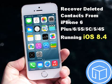 how to recover deleted contacts iphone recover deleted contacts from iphone running ios 8 4