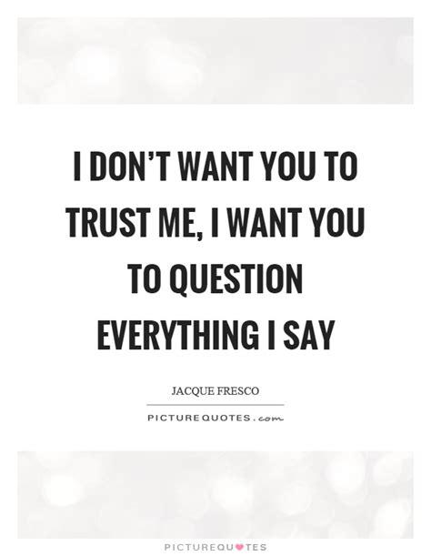 Not Trust Me Quotes