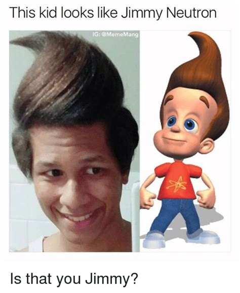 Jimmy Neutron Dank Memes - this kid looks like jimmy neutron ig mang is that you jimmy kids meme on sizzle