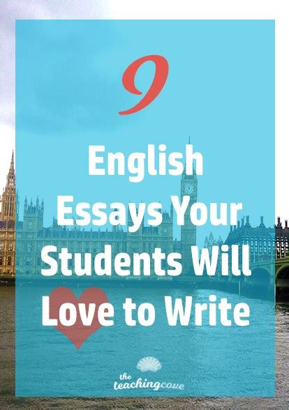 9 Essays Your Students Will Love To Write  The Teaching Cove