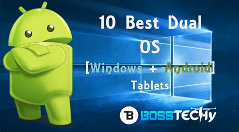 best os 10 best dual os android windows tablets to buy in 2018