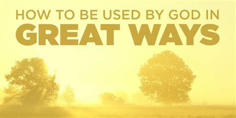 How To Be Used By God In Great Ways  True Woman Blog  Revive Our Hearts