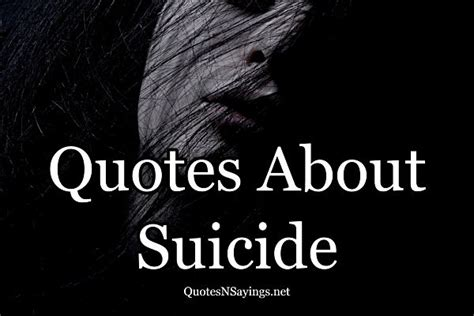 Suicidal Quotes - Quotes About Suicide And Depression