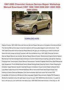 1997 2005 Chevrolet Venture Service Repair Workshop Manual