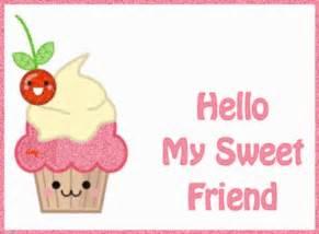 hello my sweet friend hello myniceprofile