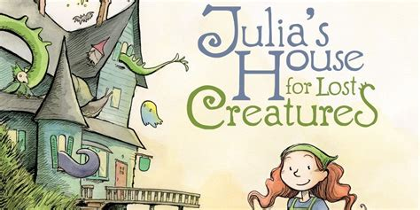 exclusive cover reveal julias house  lost creatures