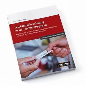 Physiotherapie Abrechnung : buch leistungsabrechnung in der heilmittelpraxis praxisbedarf shop buchner ~ Themetempest.com Abrechnung