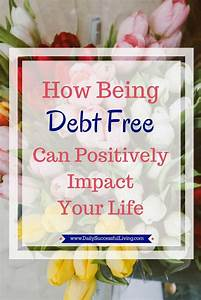 How Being Debt Free Can Positively Impact Your Life