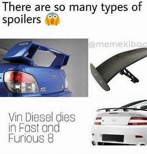 Vin Diesel Fast And Furious 8 : there are so many types of spoilers a meme kibaa wrx vin diesel dies in fast and furious 8 ~ Medecine-chirurgie-esthetiques.com Avis de Voitures