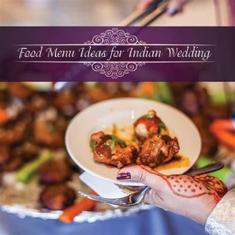 delicious food menu ideas  indian wedding