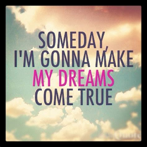 My Dream Came True Quotes