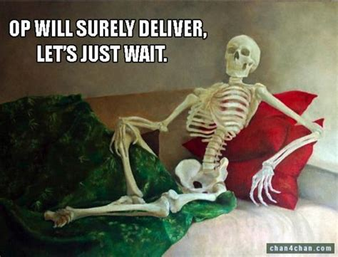 Skeleton Computer Meme - still waiting meme skeleton image memes at relatably com