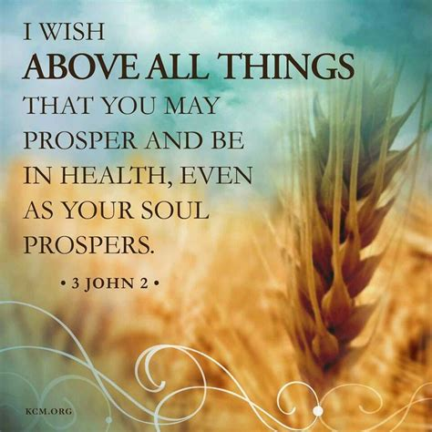"""All who call on god in true faith, earnestly from the heart, will certainly be heard, and will receive what they have asked and desired. """"Beloved, I wish above all things that you may prosper and be in health, even as your soul ..."""