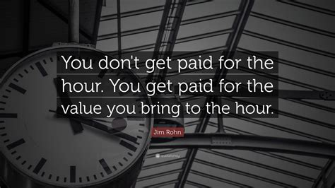 "Jim Rohn Quote ""you Don't Get Paid For The Hour You Get. Return Premium Life Insurance. Hilton Credit Cards Offers Auto Window Wraps. Teaching To Different Learning Styles. Rother School Redding Ca Energy Assistance Mn. Springfield College Tampa Social Work Theory. Nurse Executive Certification Review Course. Boomtown Real Estate Leads Va Loan Paperwork. Spokane Divorce Lawyers Bloom Private Exchange"