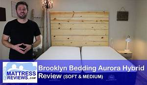 Brooklyn bedding aurora mattress review l unbiased review for Brooklyn bedding soft review