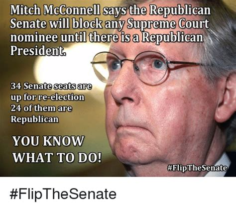 Mitch Mcconnell Meme - mitch mcconnell says the republican senate will block any supreme court nominee until there is a