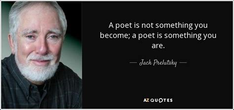 TOP 25 QUOTES BY JACK PRELUTSKY | A-Z Quotes