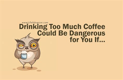Drinking too much coffee one time isn't that bad in the long run, but it will affect your sleep on the day that you drink the coffee. Drinking Too Much Coffee Could Be Dangerous for You If You Belong to One of These Categories
