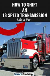 How To Shift An 18 Speed Transmission Like A Pro