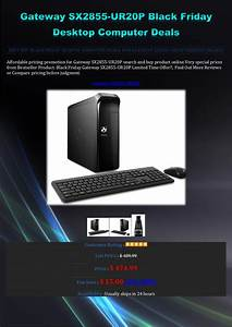 Black Friday Pc : best buy gateway sx2855 ur20 p black friday desktop computer deals ~ Frokenaadalensverden.com Haus und Dekorationen