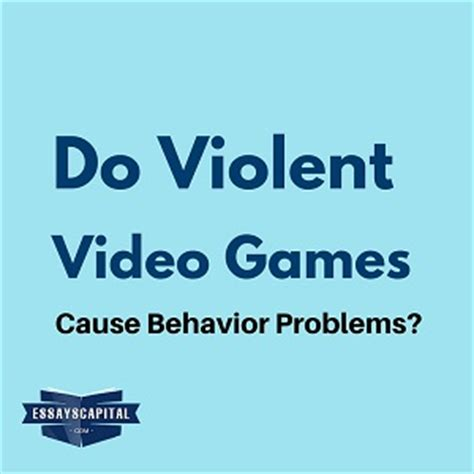 does violent video games cause violent behavior essay