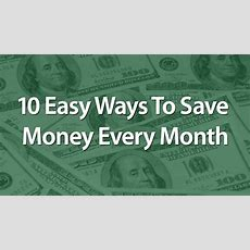 10 Easy Ways To Save Money Every Month Youtube