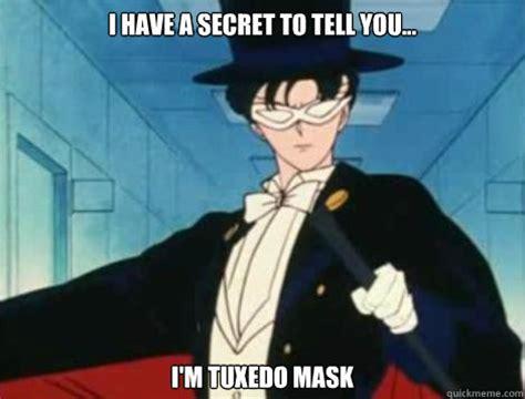 Baby In Tuxedo Meme - i have a secret to tell you i m tuxedo mask tuxedo mask quickmeme