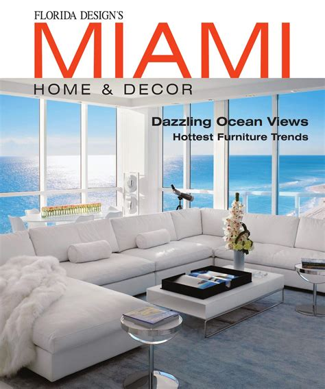 home decor magazine miami home decor magazine by florida design inc issuu