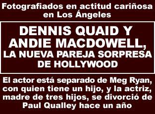 dennis quaid ultima pelicula dennis quaid y andie macdowell la nueva pareja sorpresa