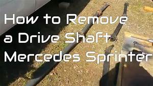 Mercedes Sprinter Series  Replacing A Driveshaft Assembly  How To  Part 2