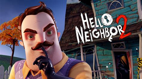 Hello Neighbor 2 Alpha - Download Play the Alpha Now
