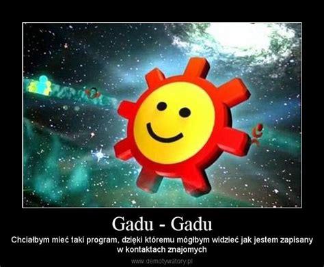 Gadu - Gadu - Demotywatory.pl