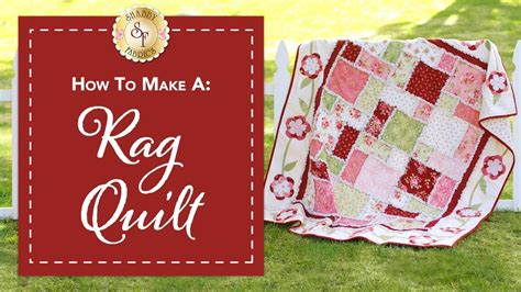 shabby fabrics rag quilt how to make a rag quilt with jennifer bosworth of shabby fabrics my crafts and diy projects