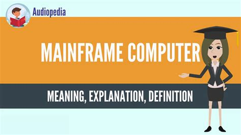 What Is Mainframe Computer? Mainframe Computer Definition