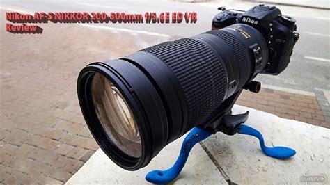 nikon lenses reviews lensvid exclusive nikon af s nikkor 200 500mm f 5 6e ed