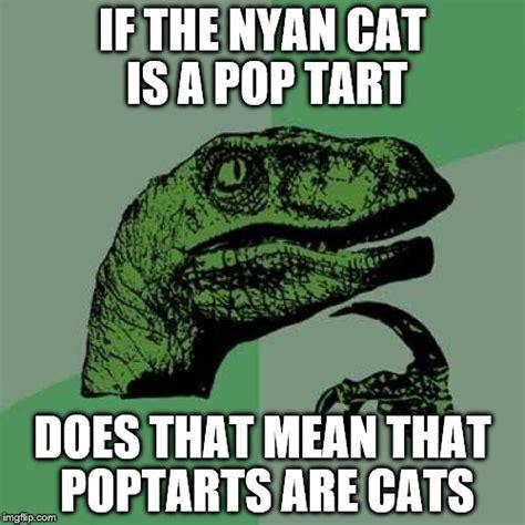 Pop Tart Meme - philosoraptor meme imgflip